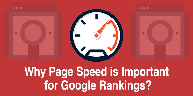 Why Page Speed Is So Important for Google Rankings