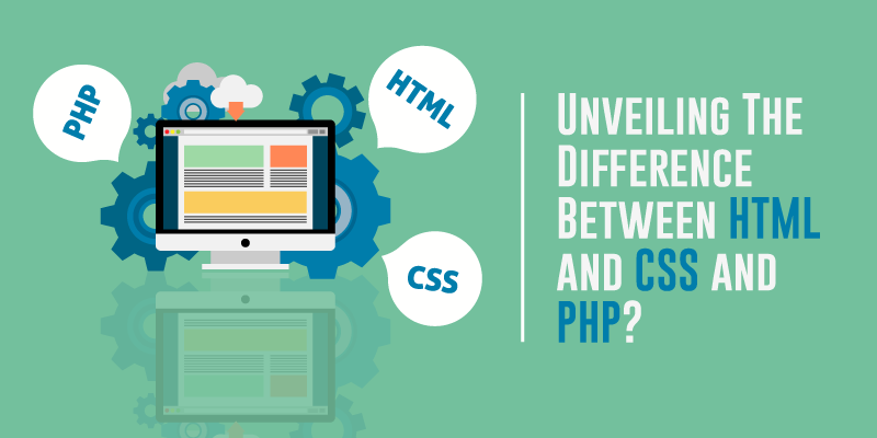 difference between HTML and CSS and PHP
